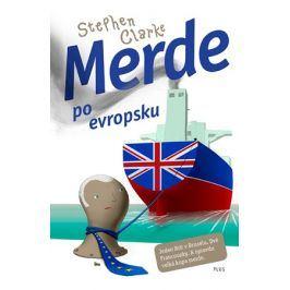 Merde po evropsku (brož.) | Stephen Clarke, Richard Podaný, Jakub Požár