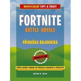 Fortnite Battle Royale: Neoficiální příručka bojovníka | Jason R. Rich