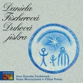 Duhová jiskra  (audiokniha)  | Daniela Fischerová, Daniela Fischerová, Viktor Preiss, Hana Maciuchová