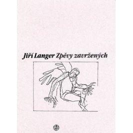 Zpěvy zavržených | Jiří Langer