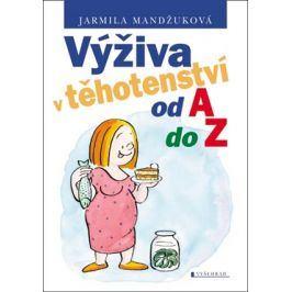 Výživa v těhotenství od A do Z | Jarmila Mandžuková