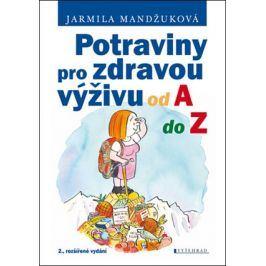 Potraviny pro zdravou výživu od A do Z | Jarmila Mandžuková