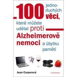 100 jednoduchých věcí, které můžete udělat proti Alzheimerově nemoci a úbytku pa | Jean Carperová