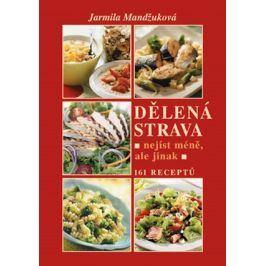 Dělená strava | Jarmila Mandžuková