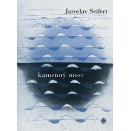 Kamenný most | Jaroslav Seifert