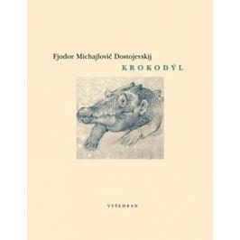Krokodýl | Fjodor Michajlovič Dostojevskij
