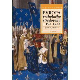 Evropa vrcholného středověku 1150–1300 | John H. Mundy