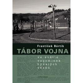 Tábor Vojna ve světle vzpomínek bývalých vězňů | František Bártík