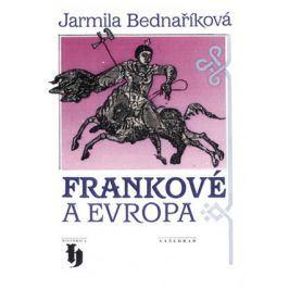 Frankové a Evropa | Jarmila Bednaříková