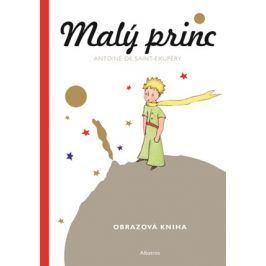 Malý princ - Malá obrazová kniha | Antoine de Saint-Exupéry, Antoine de Saint-Exupéry, Zdeňka Stavinohová