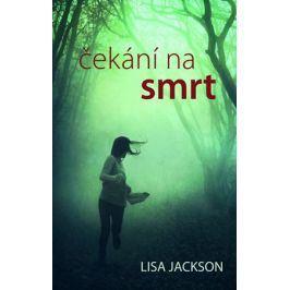 Čekání na smrt | Lisa Jackson, Jakub Volný