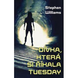 Dívka, která si říkala Tuesday | Michael Havlen, Stephen Williams