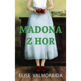 Madona z hor | Dana Chodilová, Kateřina Coufalová, Elise Valmorbida