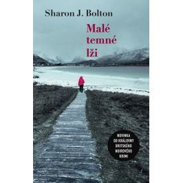 Malé temné lži | Květa Palowská, Sharon J. Bolton