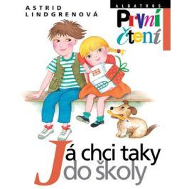 Já chci taky do školy | Pavel Hrach, Astrid Lindgrenová, Jarka Vrbová, Tichá Marie