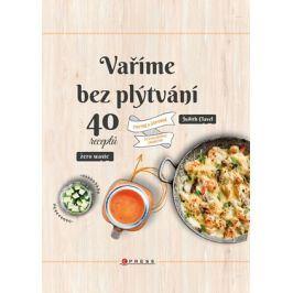 Vaříme bez plýtvání | Judith Clavel, Barbora Antonová