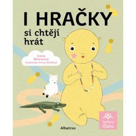 I hračky si chtějí hrát | Ivona Březinová, Tereza Ščerbová