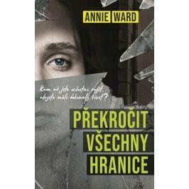 Překročit všechny hranice | Annie Ward