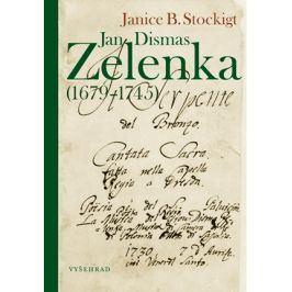 Jan Dismas Zelenka (1679 – 1745) | Janice B. Stockigt, Vlasta Hesounová