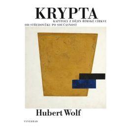 Krypta | Hubert Wolf, Karla Korteová