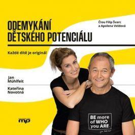 Odemykání dětského potenciálu (audiokniha) | Kateřina Novotná, Jan Mühlfeit, Filip Švarc, Apolena Veldová
