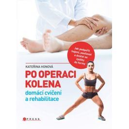 Po operaci kolena - domácí cvičení a rehabilitace | Kateřina Honová