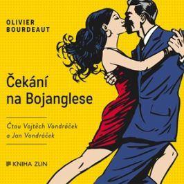 Čekání na Bojanglese (audiokniha) | Jovanka Šotolová, Olivier Bourdeaut, Olga Walló, Vojtěch Vondráček, Jan Vondráček