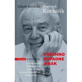 Všechno dopadne jinak | František Koukolík, Libuše Koubská, Miroslav Barták