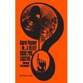 ...a velký skok pro lidstvo | Karel Pacner