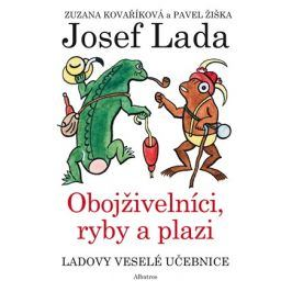 Ladovy veselé učebnice (4) - Obojživelníci, ryby a plazi | Josef Lada, Zuzana Kovaříková, Pavel Žiška