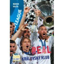 Slavné kluby - Real Madrid | kolektiv, Petr Jiříček