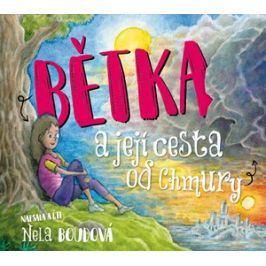 Bětka a její cesta od Chmury (audiokniha pro děti) | Nela Boudová, Nela Boudová