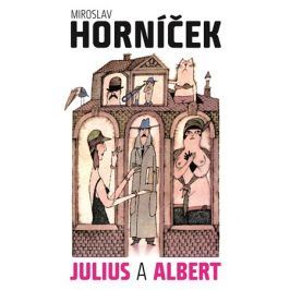 Julius a Albert | Adolf Born, Miroslav Horníček
