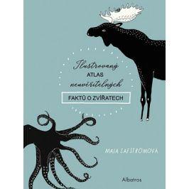 Ilustrovaný atlas neuvěřitelných faktů o zvířatech | Kateřina Stupková, Maja Säfströmová, Maja Säfströmová