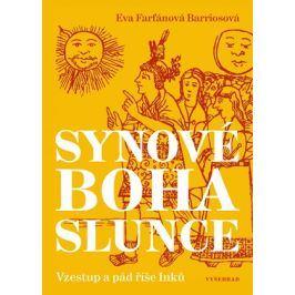 Synové boha Slunce  | Eva Farfánová Bariosová