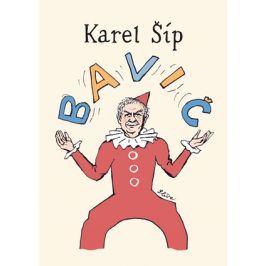 Bavič | Karel Šíp, Jiří Slíva