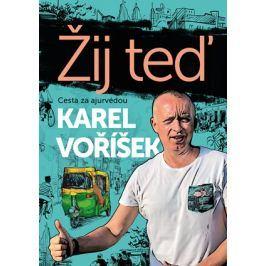 Karel Voříšek: Žij teď  | Karel Voříšek