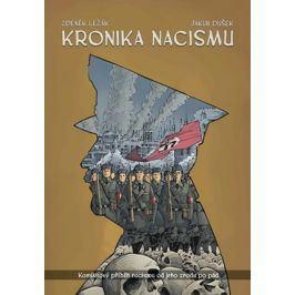 Kronika nacismu | Zdeněk Ležák, Jakub Dušek