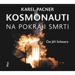 Kosmonauti na pokraji smrti (audiokniha) | Karel Pacner, Jiří  Schwarz