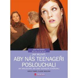 Jak mluvit, aby nás teenageři poslouchali | Adele Faber, Elaine Mazlish