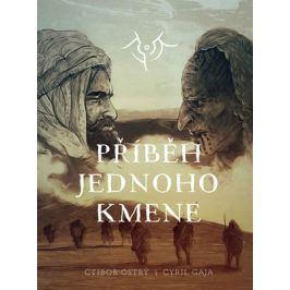 Příběh jednoho kmene | Ctibor Ostrý, Cyril Gaja