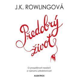 Předobrý život | J. K. Rowlingová