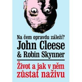 Život a jak v něm zůstat naživu | John Cleese, Robin Skynner, Jiří Foltýn
