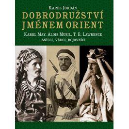 Dobrodružství jménem Orient | Karel Deniš, Karel Jordán