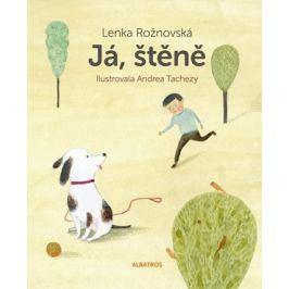 Já, štěně | Andrea Tachezy, Pavel Hrach, Lenka Rožnovská