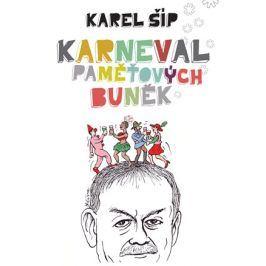 Karneval paměťových buněk | Karel Šíp, Jiří Slíva