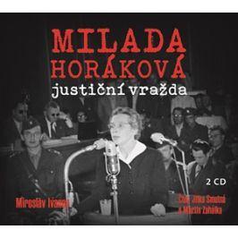Milada Horáková: justiční vražda (audiokniha) | Miroslav Ivanov, Martin Zahálka, Jitka Smutná