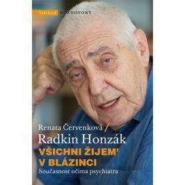 Všichni žijem v blázinci | Radkin Honzák, Renata Červenková, Miroslav Barták