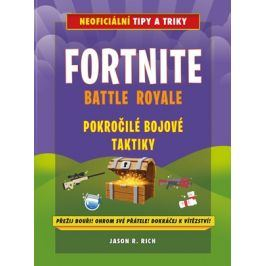 Fortnite Battle Royale: Pokročilé bojové taktiky | Jason R. Rich