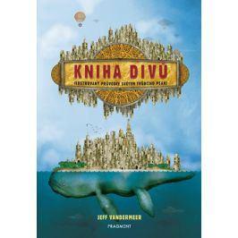 Kniha divů | Richard Podaný, Jeff VanderMeer